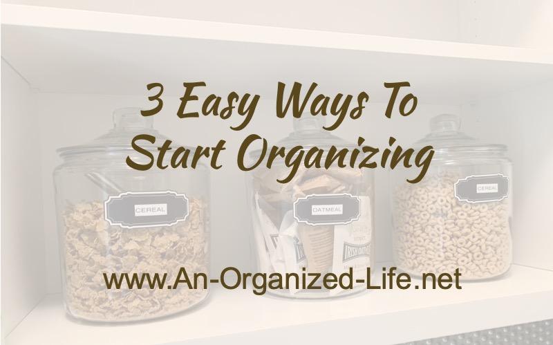 3 easy ways to start organizing