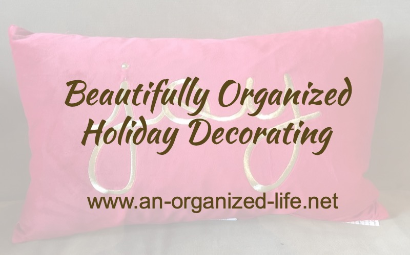 Beautifully Organized Holiday Decorating